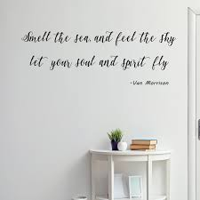 Vwaq Smell The Sea And Feel The Sky Let Your Soul And Spirit Fly Vinyl Decal Van Morrison Quotes 18118 Walmart Com Walmart Com