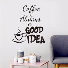 kitchen wall stickers quotes coffee is always a good idea quote