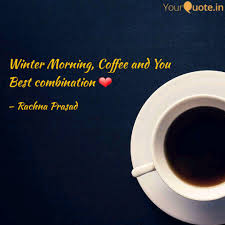 winter morning coffee an quotes writings by rachna prasad