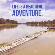 inspirational motivational quote life is a beautiful adventure