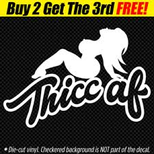 Thicc Af Vinyl Decal Jdm Euro Stance Sexy Thick Girl Mudflap 4x4 Hiphop Bbw Meme Ebay