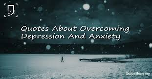 top quotes about overcoming depression and anxiety