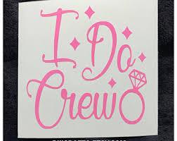 I Do Crew Decal Etsy