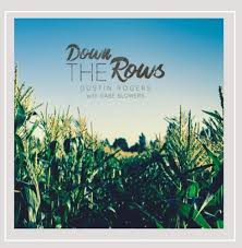 Dustin Rogers & Gabe Blowers - Down the Rows - Amazon.com Music