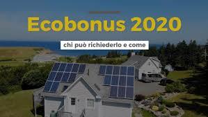 Ecobonus 2020, detrazione fiscale 110%: a chi spetta e come ...