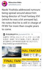 Naoki Yoshida isn't the director of Final Fantasy XVI :  GamingLeaksAndRumours