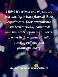 i think it s science and physics geniusquotes