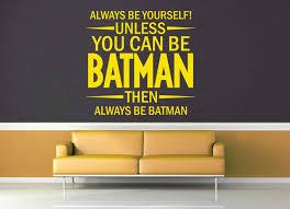 Unless You Can Be Batman Wall Decal Geekerymade