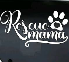 Funny Rescue Mama Mom Dog Cat Animal Vinyl Decal Custom Car Truck Window Sticker For Sale Online