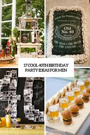 cool 40th birthday party ideas for men