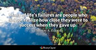 thomas a edison many of life s failures are people who