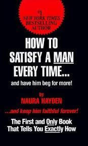 Naura Hayden – How To Satisfy A Man Every Time: And Have Him Beg for M –  24HCOURSES