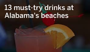 13 must try drinks at alabama s beaches