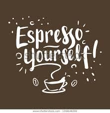 espresso yourself coffee quotes digitally handdrawn stock vector