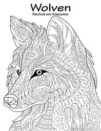 Wolven Kleurboek Voor Volwassenen 1 By Nick Snels Paperback