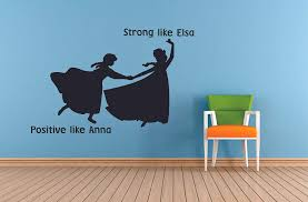 Amazon Com Strong Like Elsa Positive Like Anna Frozen Quotes Wall Decals For Kids Room Decor Girls Children Creative Animated Vinyl Decal Stickers For Bedrooms Artwork Child Favorite Decoration Size 12x15 Inch Home