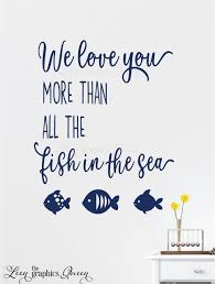 We Love You More Than All The Fish In The Sea Wall Decal