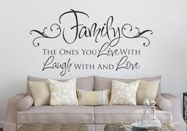 Family The Ones You Live With Laugh With And Love Living Room Wall Decal Sayings