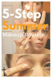 5 step summer makeup routine megan