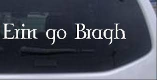 Erin Go Bragh Ireland Forever Car Or Truck Window Decal Sticker Rad Dezigns