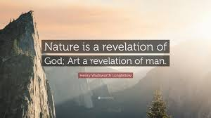 """henry wadsworth longfellow quote """"nature is a revelation of god"""