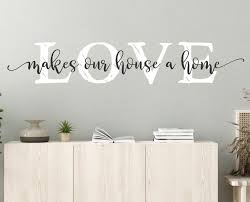 Love Makes Our House A Home Wall Decal Wall Decal Home Love Home Decor Wall Decor Family Wall Decal Home Sweet Home