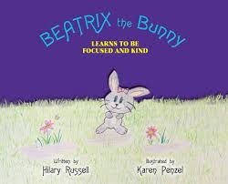 Beatrix the Bunny: Learns to Be Focused and Kind (1): Russell, Hilary,  Penzel, Karen: 9780578503530: Amazon.com: Books