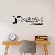 Amazon Com Lebron James Quote Basketball Wall Sticker Art Sport Wallpaper Home Decor You Can T Be Afraid To Fail It S The Only Way You Succeed Basketball Sports Motivational Saying Wall Decal Kitchen