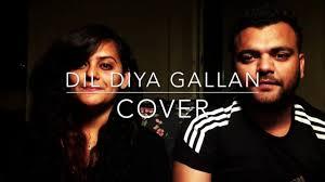 Dil Diyan Gallan | (DUET VERSION) | Priya Bhardwaj | Rahul Bhardwaj -  YouTube