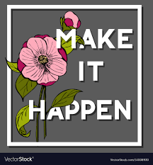make it happen quote camellia flower vector image