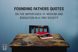 founding fathers quotes on the importance of wisdom and