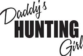 Design With Vinyl Daddy S Hunting Girl Wall Decal Wayfair