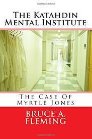 The Katahdin Mental Institute: The Case of Myrtle Jones (The ...