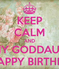 keep calm and wish my goddaughter a happy birthday poster