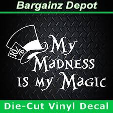 Details About Vinyl Decal My Madness Is My Magic Mad Hatter Car Laptop Sticker Decal Vinyl Decals Decals Mad Hatter Hat