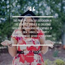 the principle goal of education in jean piaget about education