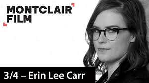 Erin Lee Carr | Montclair Film