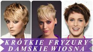 Modne Krotkie Fryzury Damskie 2018 Wiosna 2018 Youtube