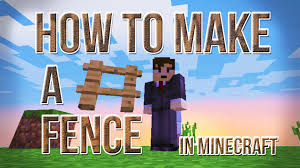 Minecraft How To Build A Fence 1 8 How To Make A Fence In Minecraft 1 8 Youtube2 33www Youtube Com Embed Tfsscrr5se4 This Videos Was Made You Teach Everybody How To Make Fences In The Newest