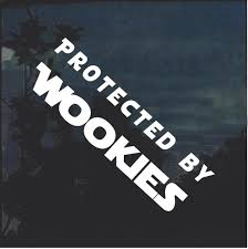 Protected By Wookies Window Decal Sticker Custom Sticker Shop