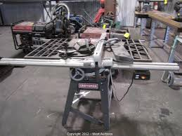 West Auctions Auction Commercial And Industrial Roofing Contractor Item Craftsman 10 Table Saw With Align A Rip Fence