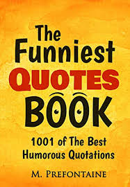 the funniest quotes book of the best humourous quotations