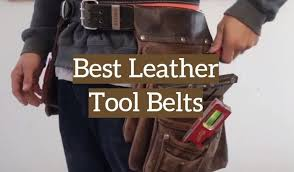top 10 best leather tool belts 2019