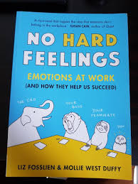 """No Hard Feelings"""" by Liz Fosslien and Mollie West Duffy, Books &  Stationery, Non-Fiction on Carousell"""