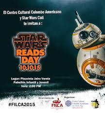 Filca2015 Recibe El Star Wars Reads Day Star Wars Calistar Wars Cali