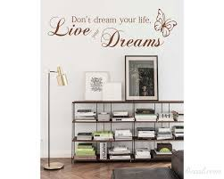 Don T Dream Your Life Live Your Dreams Bedroom Living Dining Room Wall Art Sticker Picture
