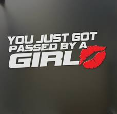 You Just Got Passed By A Girl Sticker Funny Jdm Race Car Truck Etsy