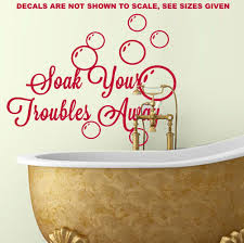 Soak Your Troubles Away Bathroom Quote Wall Art Sticker Wall Decal Various Sizes Wall Art Quotes Sticker Wall Art Wall Decals