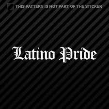 Latino Pride Car Window Fun Sticker Viva La Raza Latin Hispanic Latina Latinx