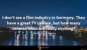 i don t see a film industry in they have a great